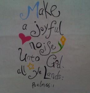 make a joyous noise unto god